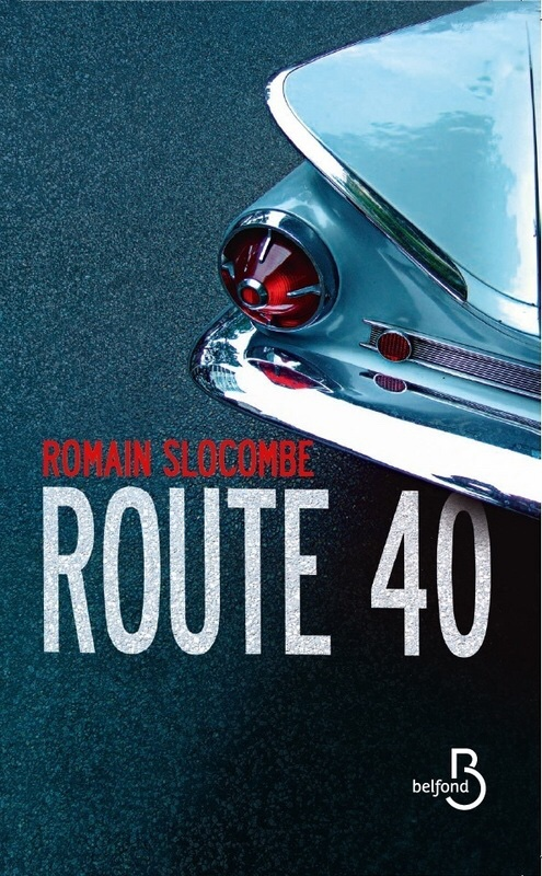 Romain Slocombe : Route 40