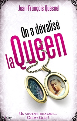 Jean-Francois Quesnel : On a dévalisé la Queen