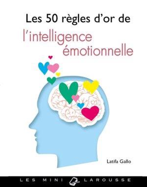 Latifa Gallo : Les 50 règles d'or de l'intelligence émotionnelle