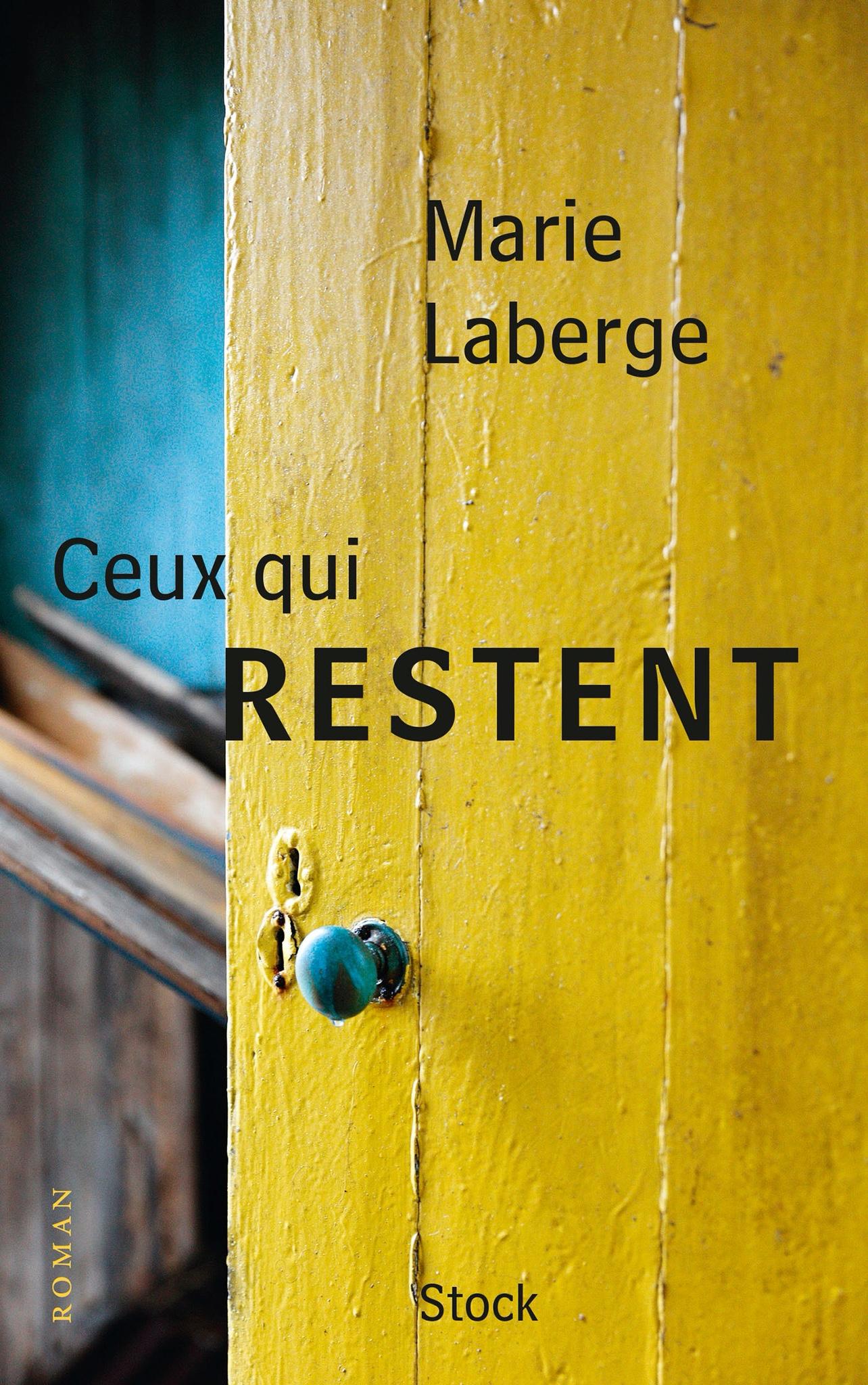 Marie Laberge : Ceux qui restent