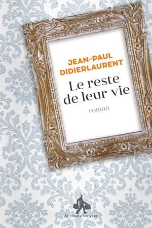 Jean-Paul Didierlaurent : Le reste de leur vie