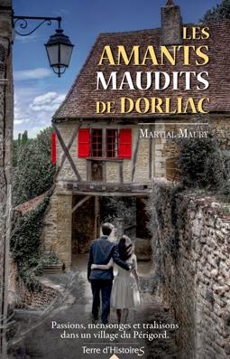 Martial Maury : Les amants maudits de Dorliac