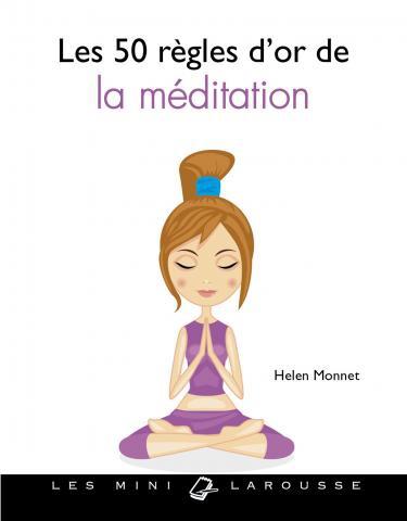 Helen Monnet : Les 50 règles d'or pour s'initier à la méditation