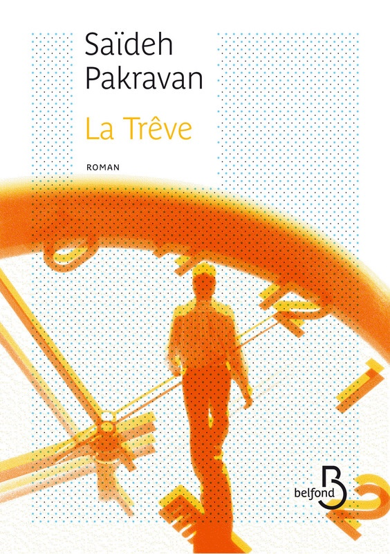 Saïdeh Pakravan : La trêve