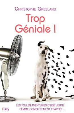 Christophe Gresland : Trop géniale !