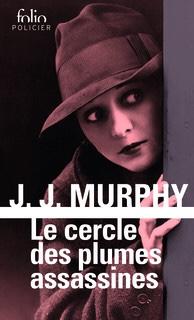 J.J. Murphy : Le cercle des plumes assassines