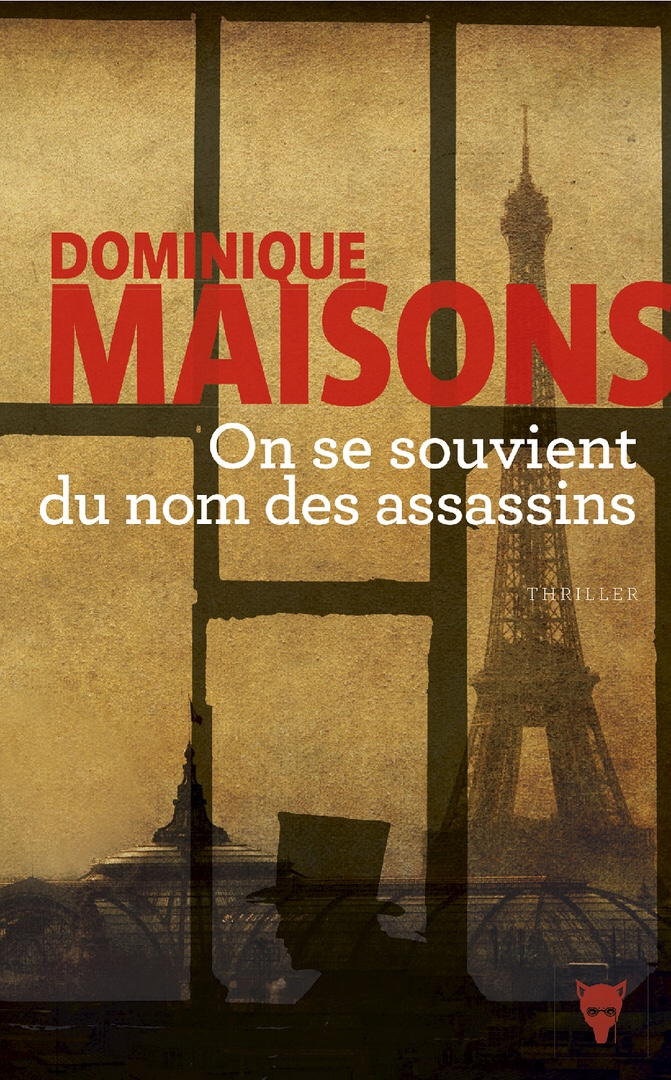 Dominique Maisons : On se souvient du nom des assassins