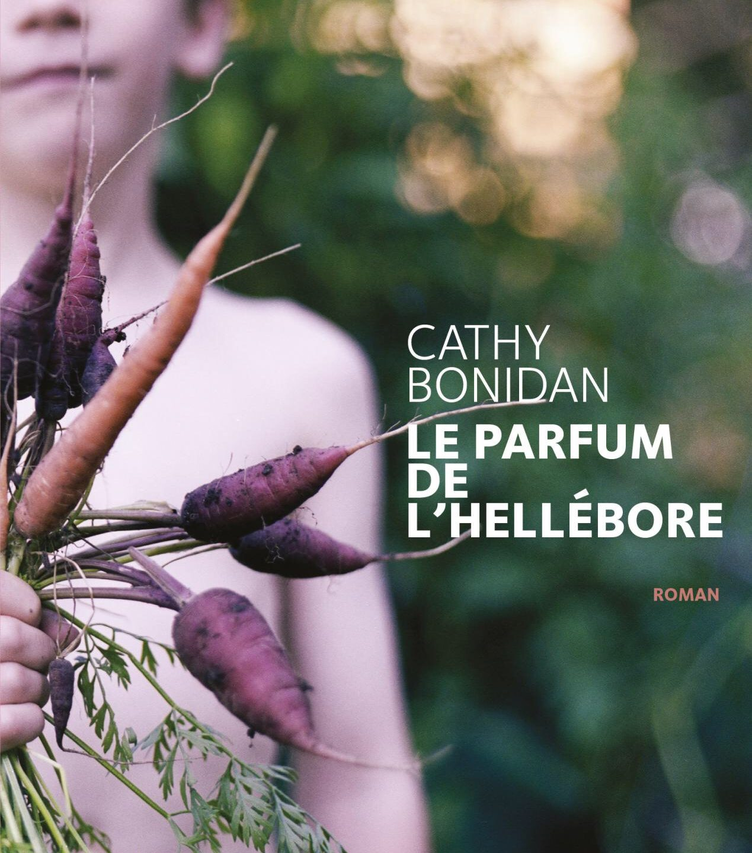 Cathy Bonidan : Le parfum de l'héllébore
