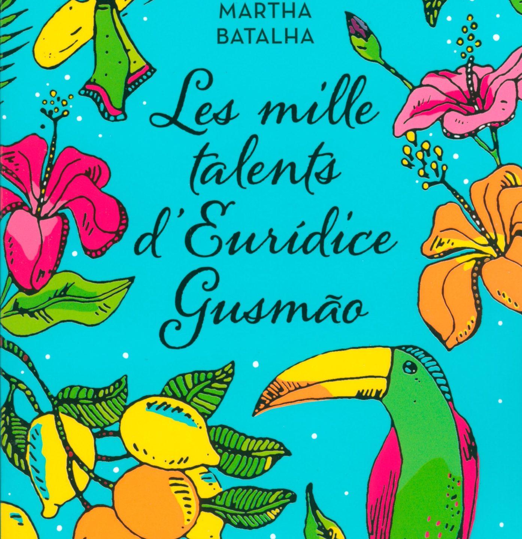 Martha Batalha : Les Mille Talents d'Eurídice Gusmão