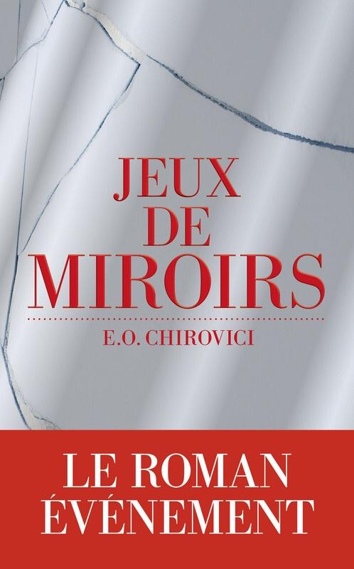 E. O. Chirovici : Jeux de miroirs