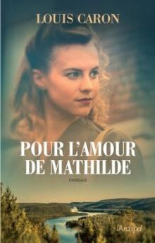 Louis Caron : Pour l'amour de Mathilde