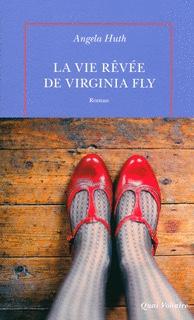 Angela Huth : La vie rêvée de Virginia Fly