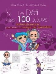 Lilou Mace et Arnaud Riou : Le défi des cent jours pour vivre la magie au quotidien
