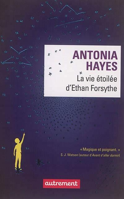 Antonia Hayes : La vie étoilée d'Ethan Forsythe