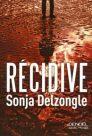 Sonja Delzongle : Récidive