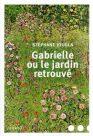 Stéphane Jougla : Gabrielle ou le jardin retrouvé