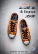 Muriel Pactat : Les squatters de l'impasse Jaboulet