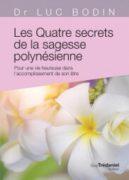 Luc Bodin : Les quatre secrets de la sagesse polynésienne