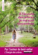 Patrice Bouchardon : A l'écoute des arbres je me suis rencontrée