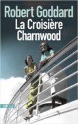 Robert Goddard : La croisière Charnwood