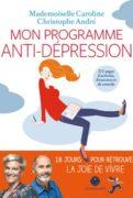 Christophe André et Melle Caroline : Mon programme anti-dépression