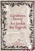 Ceridwen Dovey : Au jardin des fugitifs