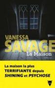 Vanessa Savage : La Maison