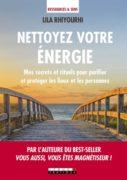 Lila Rhiyourhi : Nettoyez votre énergie