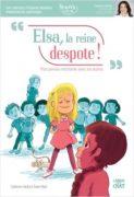 Catherine Alliotta et Ewen Blain : Elsa la reine despote