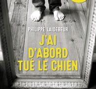 Philippe Laidebeur : J'ai d'abord tué le chien