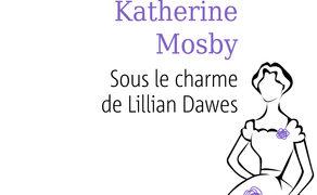 Katherine Mosby : Sous le charme de Lilian Dawes