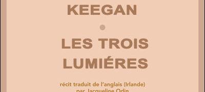 Claire KEEGAN : les 3 Lumières