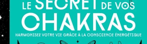 Helvise Gallet : Le secret de vos chakras
