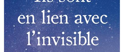 Alexandre Grigoriantz : Ils sont en lien avec l'invisible