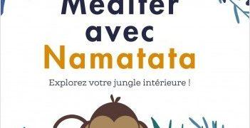 Antoine Gerlier et François Bourgognon : Méditer avec Namatata