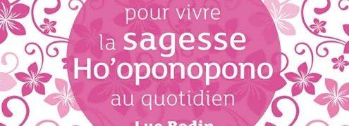 Luc Bodin : Pour vivre la sagesse Ho'oponopono au quotidien