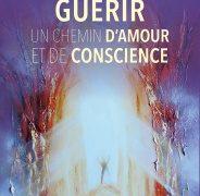 Critique de : Guérir un chemin d'amour et de conscience de Joëlle Maurel