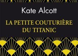Critique de : La petite couturière du Titanic de Kate Alcott