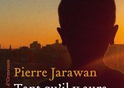 Critique de : Tant qu'il y aura des cèdres de Pierre Jarawan