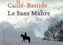 Critique de : Le Sans Maître de Virginie Caillé-Bastide
