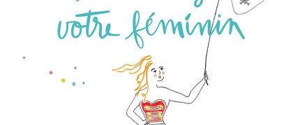 Critique de : Domptez vos peurs et libérez votre féminin de Catherine Oberlé
