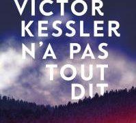 Chronique de : Victor Kessler n'a pas tout dit de Cathy Bonidan
