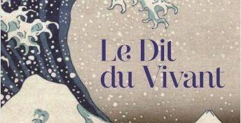 Chronique de : Le Dit du Vivant de Dénis Drummond