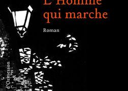 Chronique de L'homme qui marche de Jean-Paul Delfino