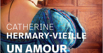 Chronique de : Un amour fou de Catherine Hermary-Vieille